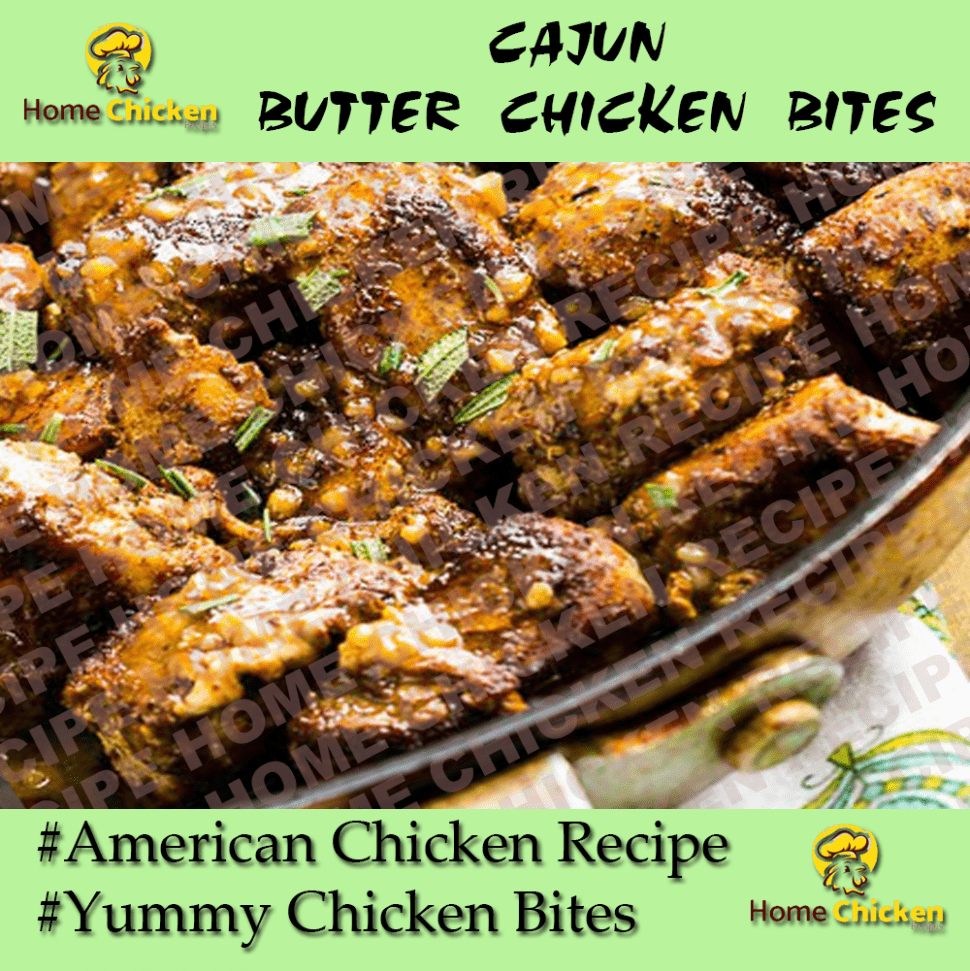 Cajun Butter Chicken Bites RECIPE
